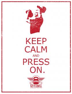 Keep Calm and Press On