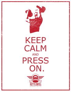 Keep Calm and Press On